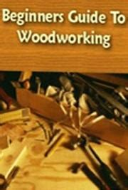 Beginners-Guide-To-Woodworking-Download