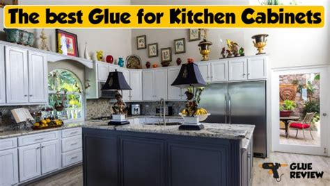Best Glue For Kitchen Cabinets