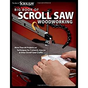Big Book Of Scroll Saw Projects And Techniques Download