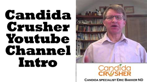 @ Candida Crusher - Youtube.