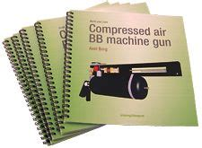 Compressed Air Bb Machine Gun Plans