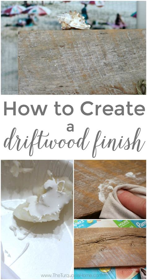 Diy Driftwood Finish