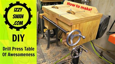 Diy Drill Press Table Of Awesomeness Films