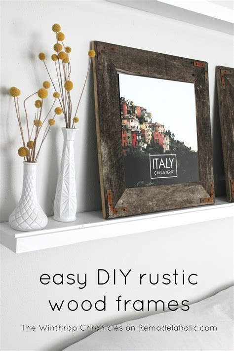 Diy Rustic Wood Frames