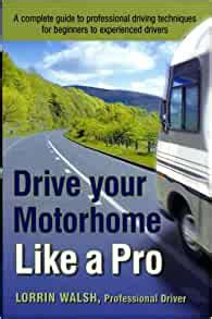 [click]drive Your Motorhome Like A Pro Lorrin Walsh