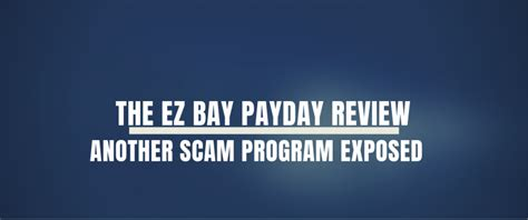 @ Ez Bay Payday   Scam Exposed  Review .