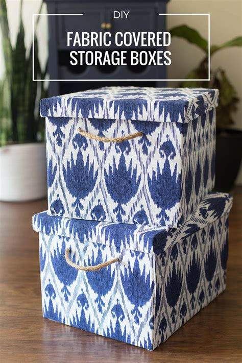 Fabric Covered Storage Boxes DIY