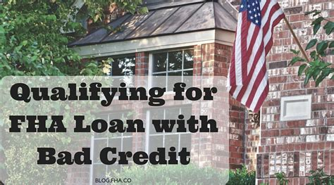 Fha Loan For Bad Credit