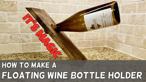 Floating Wine Bottle Holder Plans Youtube To Mp3