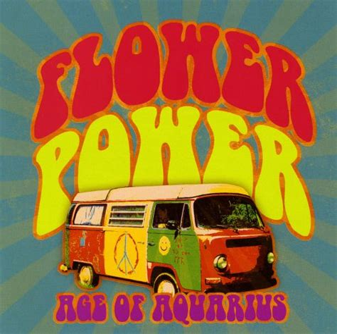 Flower Power Time Life Age Of Aquarius Etc And Aquarius Com