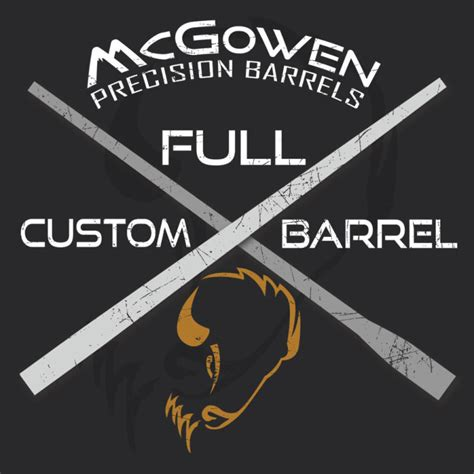 Full Custom Barrel - Mcgowen Precision Barrels.