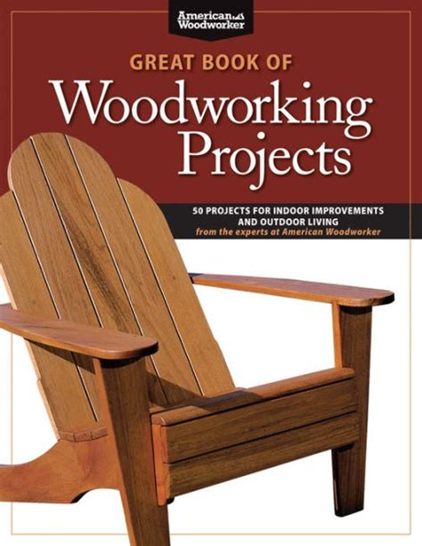 Great Great Book Of Woodworking Projects