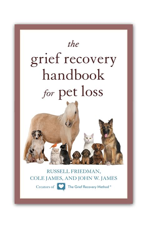 @ Grief Recovery Handbook For Pet Loss - The Grief Recovery .