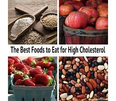 Best Healthy diet for someone with high cholesterol