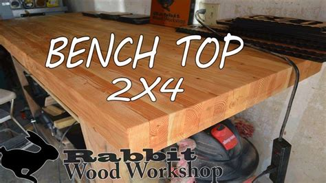 How Thick To Make A Workbench Top