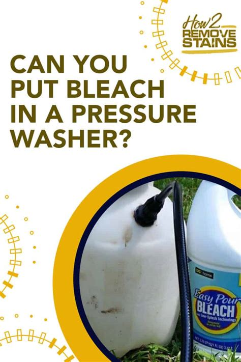 How To Apply Bleach With Pressure Washer