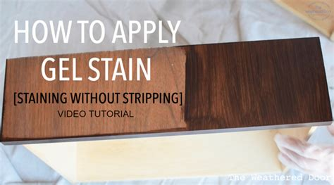 How To Apply Gel Stain On Finished Wood