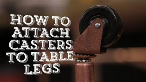 How To Attach Casters To Table
