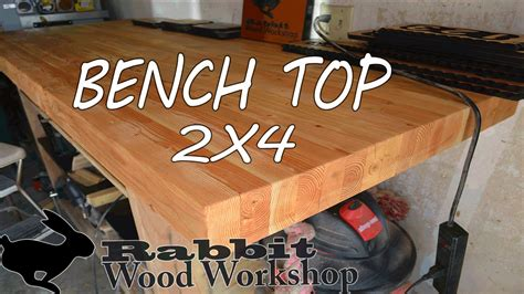 How To Build A 2x4 Workbench Top
