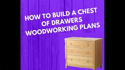 How To Build A Chest Of Drawers From Scratch