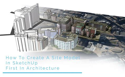 How To Create A Site Plan On Sketchup