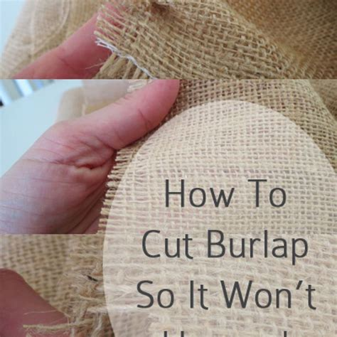 How To Cut Burlap So It Wont Fray