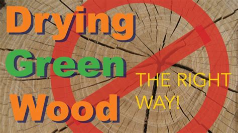 How To Dry Green Wood Fastening