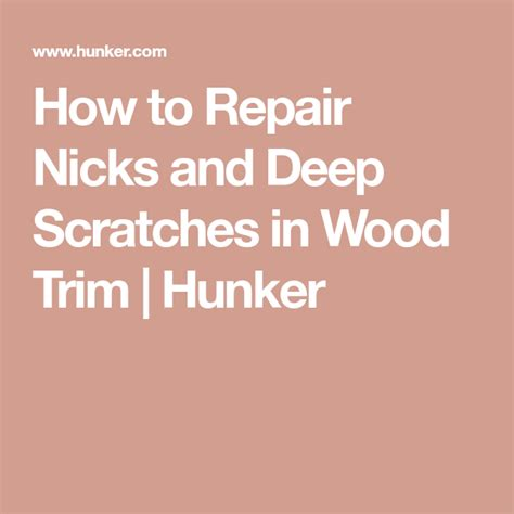 How To Fix Deep Scratches In Wood Trim
