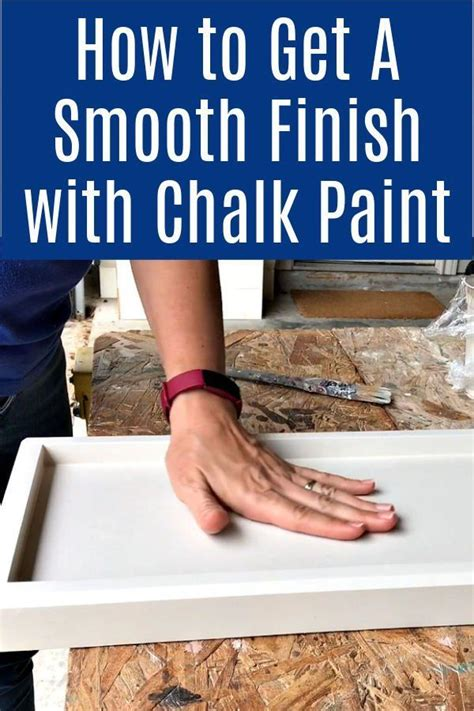 How To Get A Smooth Finish With Polycrylic Over Chalk