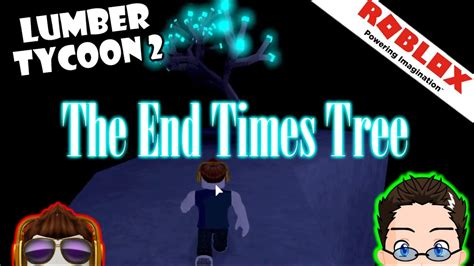 How To Get End Times Wood In Lumber Tycoon 2