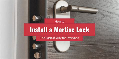 How To Install Mortise Door Lock