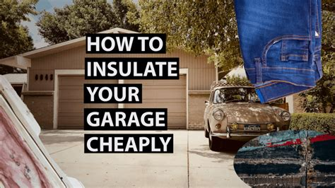 How To Insulate A Garage Cheaply