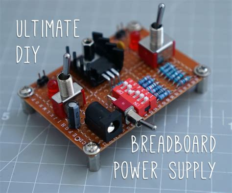 How To Make A Breadboard Power Supply DIY