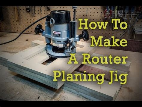 How To Make A Router Jig For Planing