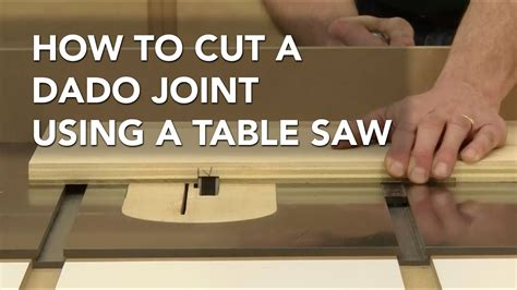 How To Make Dado Cuts With Table Saw