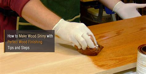 How To Make Wood Shiny And Smooth