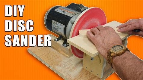 How To Make Your Own Disc Sander