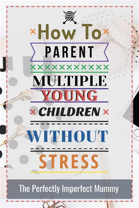 [click]how To Parent Multiple Young Children Without Stress And .