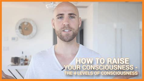 [click]how To Raise Your Consciousness The 4 Levels Of Consciousness. -1
