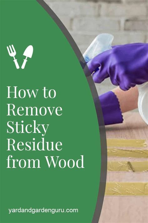 How To Remove Sticky Paper From Wood