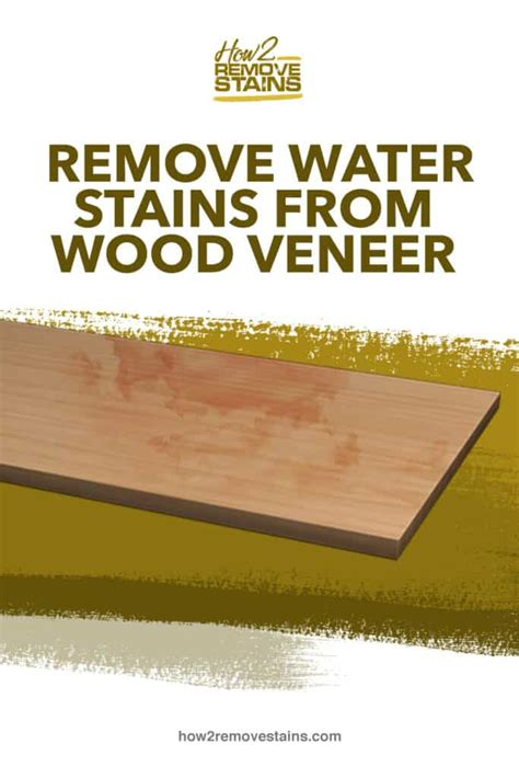 How To Remove Watermarks From Wood Veneer