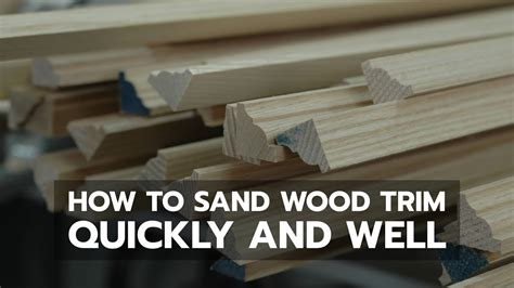How To Sand Wood Mouldings