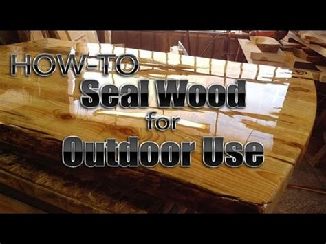How To Seal Outdoor Wood Projects
