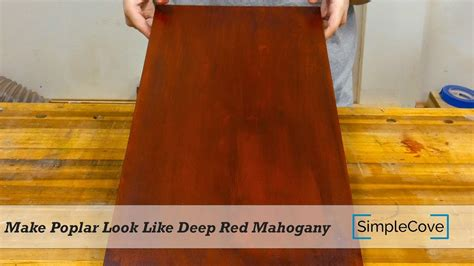 How To Stain Poplar To Look Like Mahogany