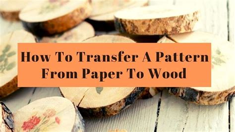 How To Transfer Paper Pattern To Wood