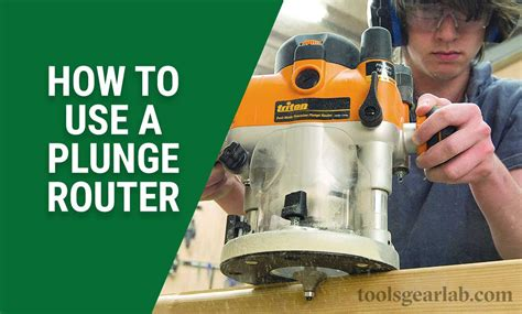 How To Use A Plunge Router For Beginners