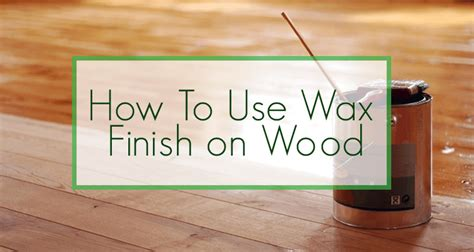 How To Use Beeswax To Finish Wood
