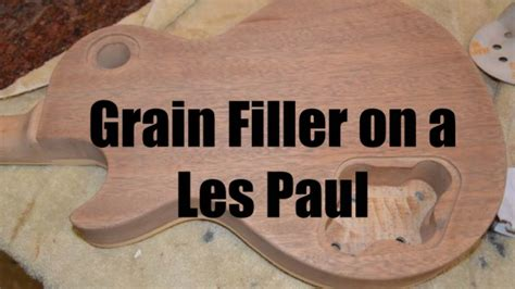 How To Use Grain Filler Guitar