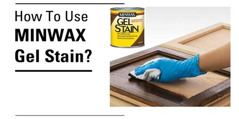 How To Use Minwax Stain