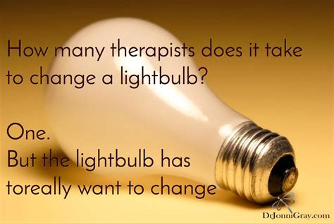 @ How Many Therapists Does It Take To Change A Lightbulb .